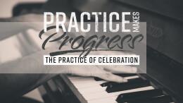 Practice of Celebration