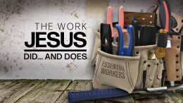 The Work Jesus Did...and Does