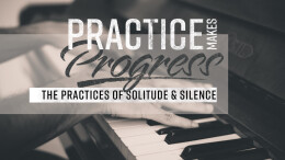 The Practices of Solitude & Silence