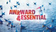 Awkward...& Essential